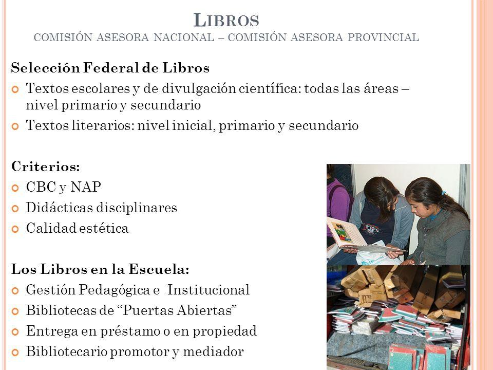 L IBROS COMISIÓN ASESORA NACIONAL – COMISIÓN ASESORA PROVINCIAL Selección Federal de Libros Textos escolares y de divulgación científica: todas las ár