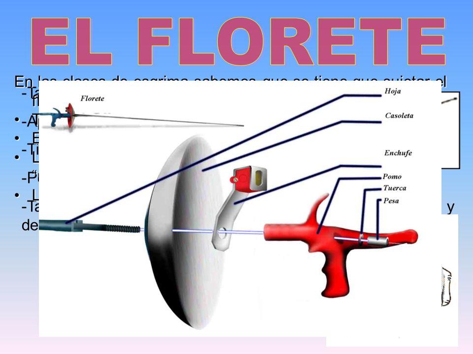 -También conocido como florín -Aparece como florete en el siglo XVII. -Tiene una longitud de 110cm -Peso máximo de 500g -También sabemos que es una es