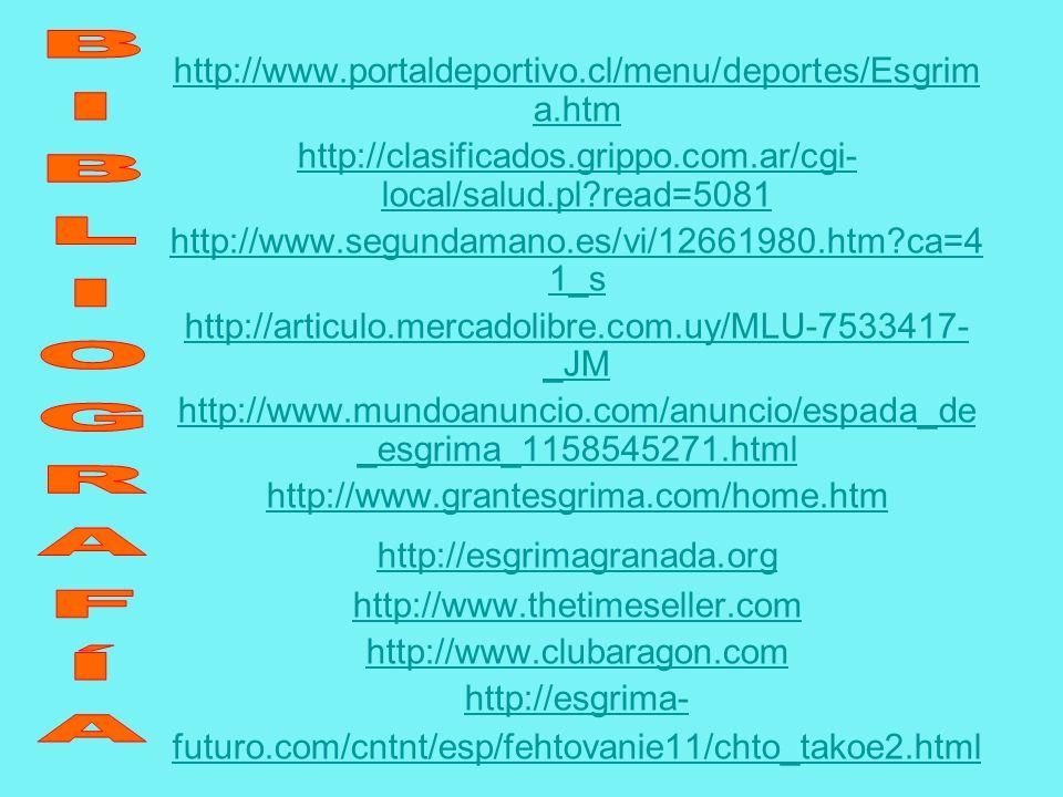 http://www.portaldeportivo.cl/menu/deportes/Esgrim a.htm http://clasificados.grippo.com.ar/cgi- local/salud.pl?read=5081 http://www.segundamano.es/vi/