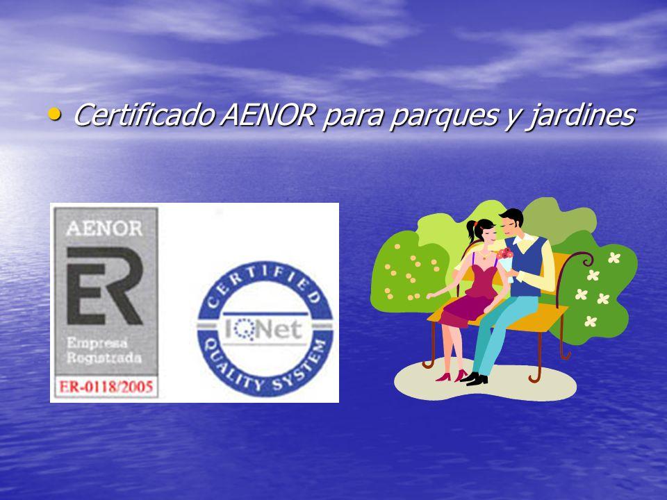 Certificado AENOR para parques y jardines Certificado AENOR para parques y jardines