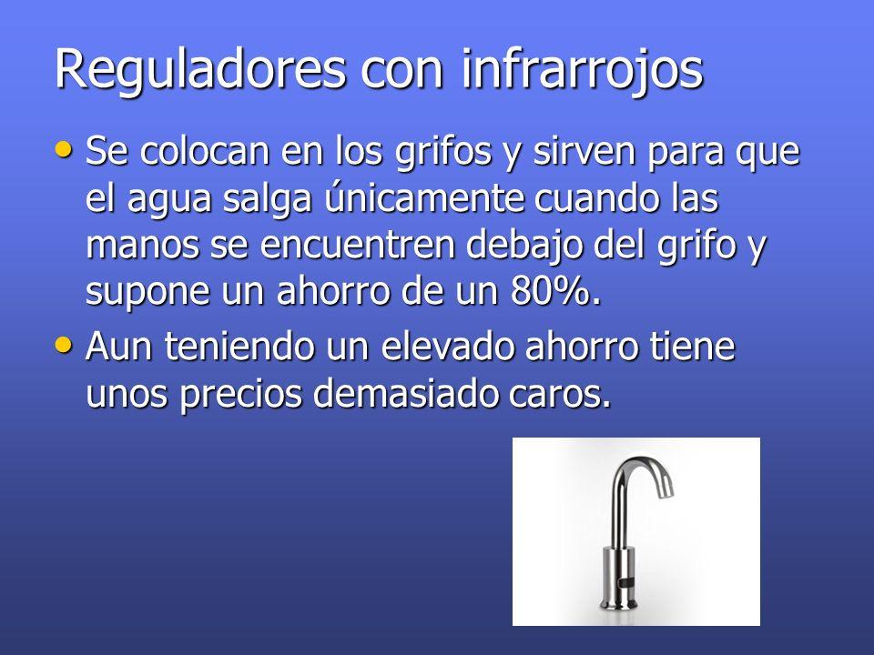 Reguladores con infrarrojos Se colocan en los grifos y sirven para que el agua salga únicamente cuando las manos se encuentren debajo del grifo y supo
