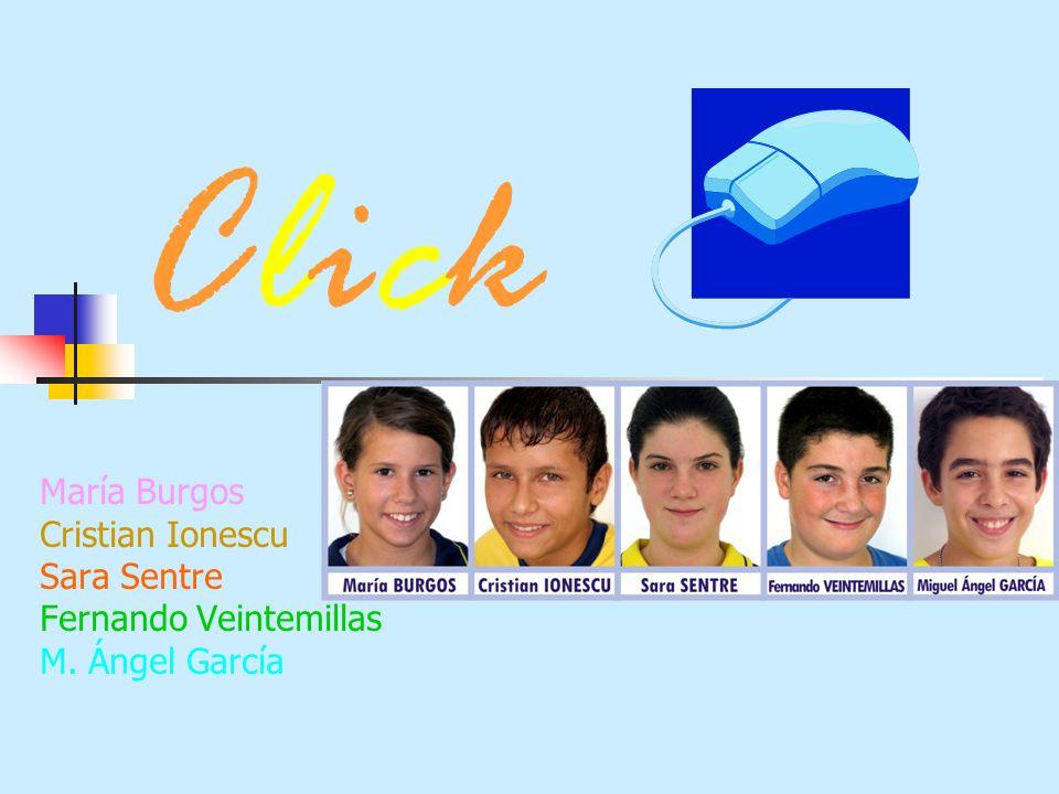 Click María Burgos Cristian Ionescu Sara Sentre Fernando Veintemillas M. Ángel García