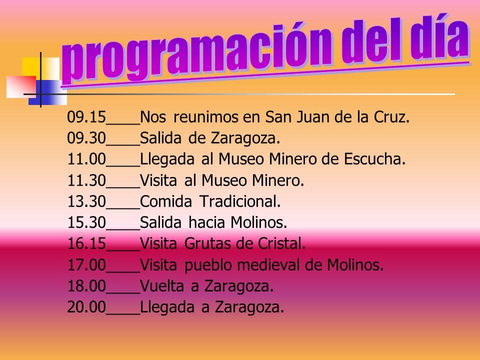 09.15____Nos reunimos en San Juan de la Cruz. 09.30____Salida de Zaragoza.