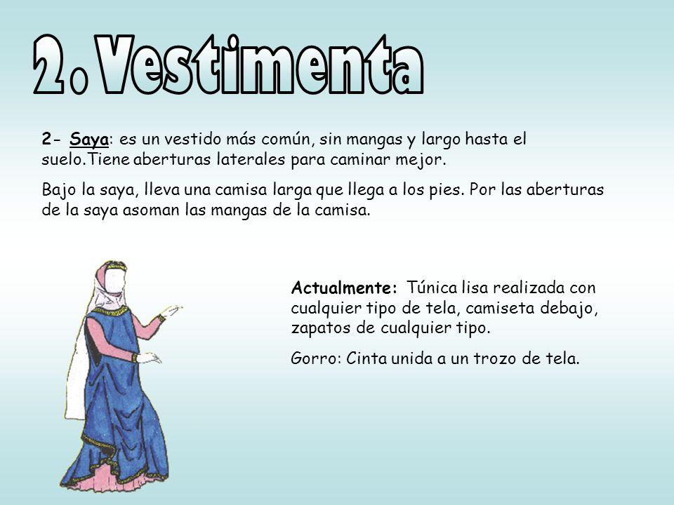 2- Saya: es un vestido más común, sin mangas y largo hasta el suelo.Tiene aberturas laterales para caminar mejor. Bajo la saya, lleva una camisa larga