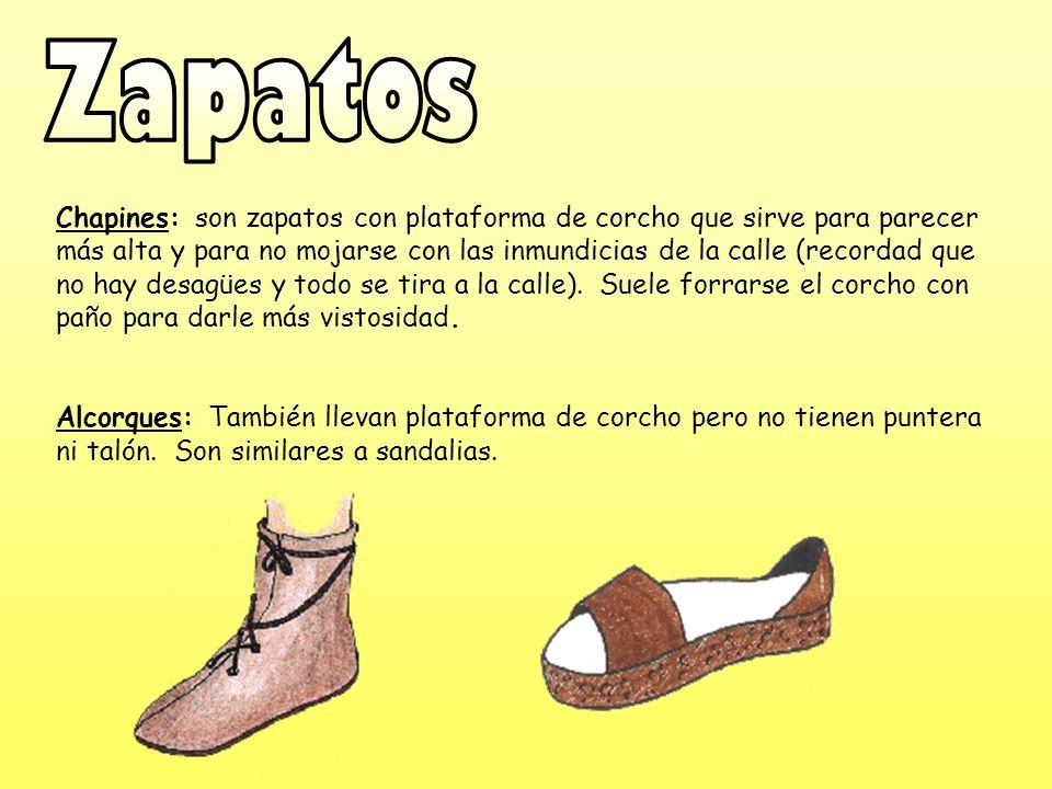 Chapines: son zapatos con plataforma de corcho que sirve para parecer más alta y para no mojarse con las inmundicias de la calle (recordad que no hay