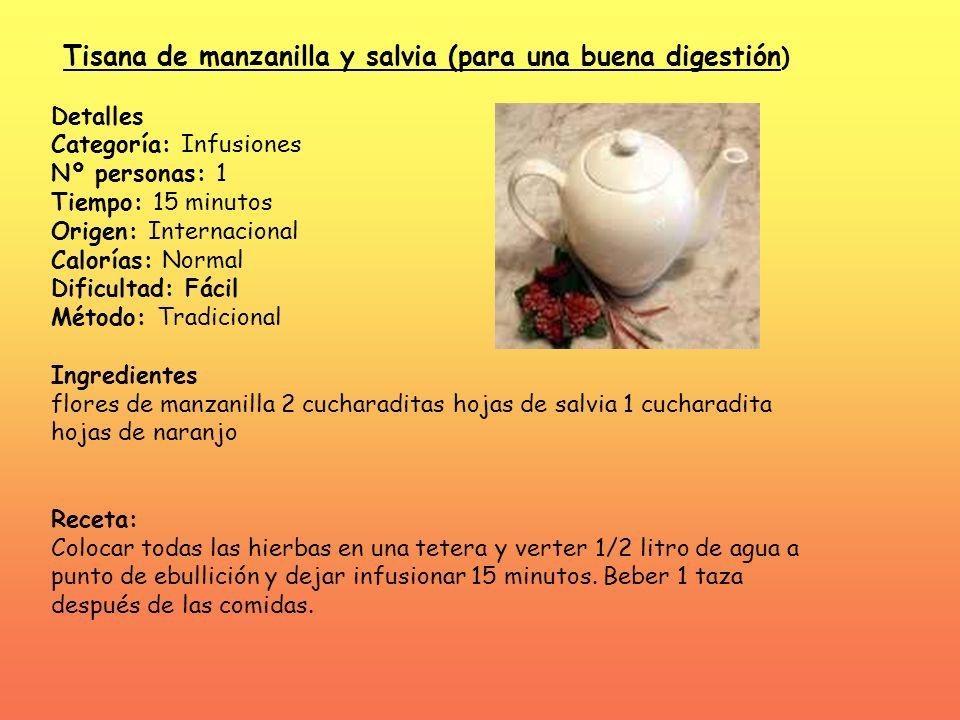 Tisana de manzanilla y salvia (para una buena digestión ) Detalles Categoría: Infusiones Nº personas: 1 Tiempo: 15 minutos Origen: Internacional Calor