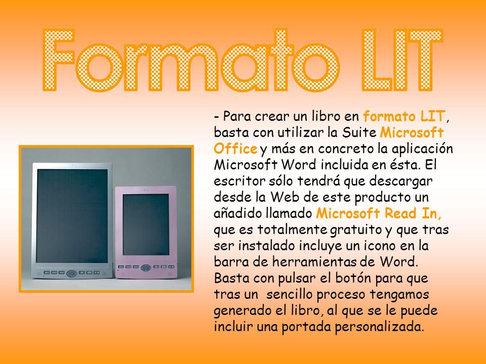 - Para crear un libro en formato LIT, basta con utilizar la Suite Microsoft Office y más en concreto la aplicación Microsoft Word incluida en ésta. El