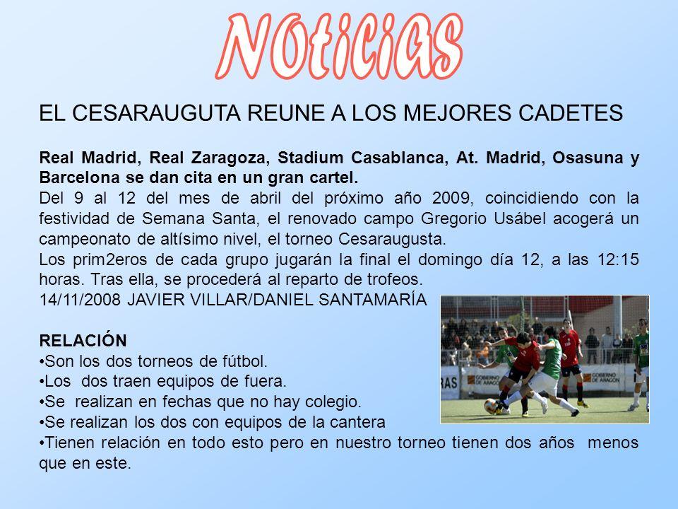 EL CESARAUGUTA REUNE A LOS MEJORES CADETES Real Madrid, Real Zaragoza, Stadium Casablanca, At. Madrid, Osasuna y Barcelona se dan cita en un gran cart
