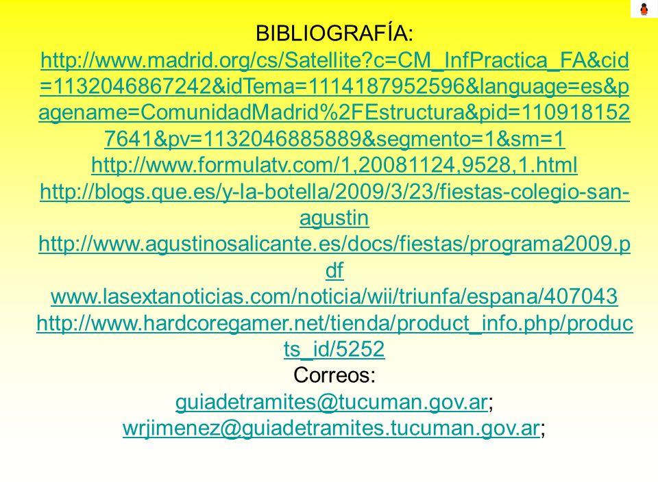 BIBLIOGRAFÍA: http://www.madrid.org/cs/Satellite?c=CM_InfPractica_FA&cid =1132046867242&idTema=1114187952596&language=es&p agename=ComunidadMadrid%2FE