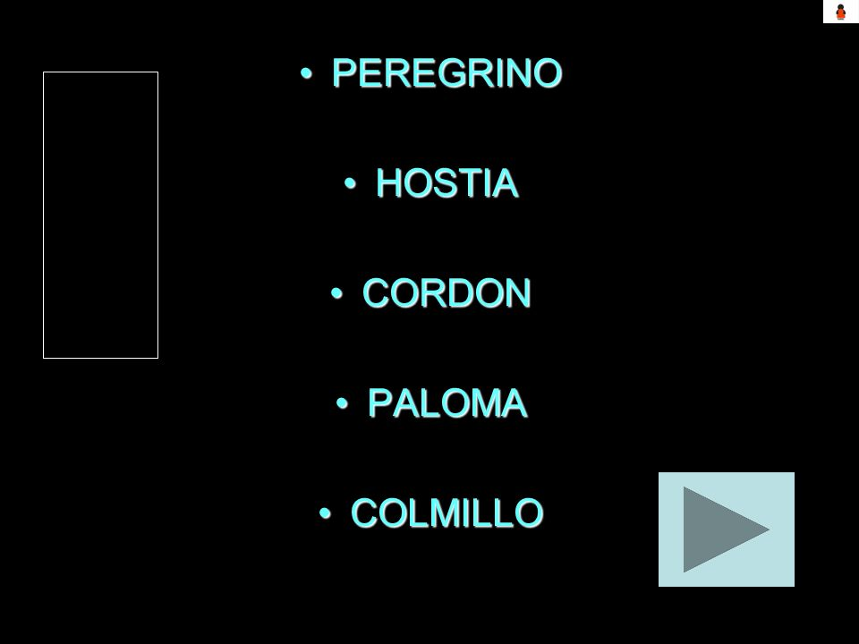 PEREGRINOPEREGRINO HOSTIAHOSTIA CORDONCORDON PALOMAPALOMA COLMILLOCOLMILLO