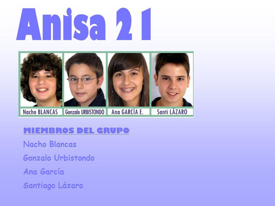 MIEMBROS DEL GRUPO Nacho Blancas Gonzalo Urbistondo Ana García Santiago Lázaro