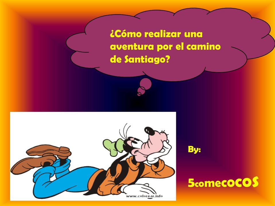 ¿Cómo realizar una aventura por el camino de Santiago? By: 5 c o me c o c o s