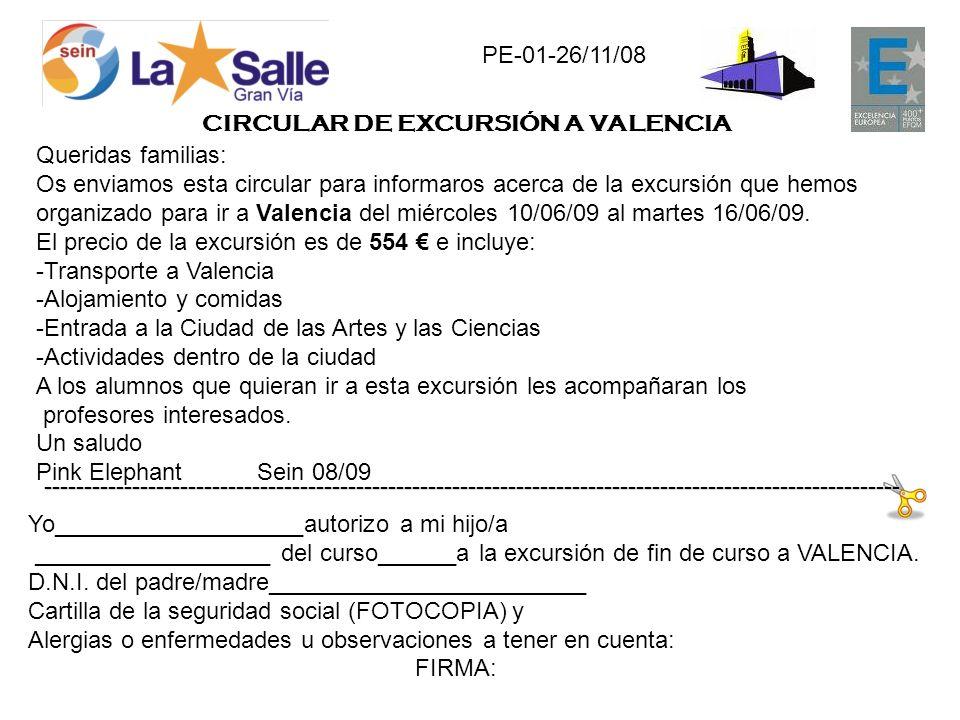 Queridas familias: Os enviamos esta circular para informaros acerca de la excursión que hemos organizado para ir a Valencia del miércoles 10/06/09 al