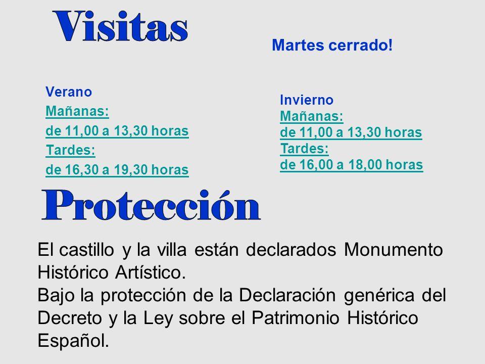 Verano Mañanas: de 11,00 a 13,30 horas Tardes: de 16,30 a 19,30 horas El castillo y la villa están declarados Monumento Histórico Artístico. Bajo la p