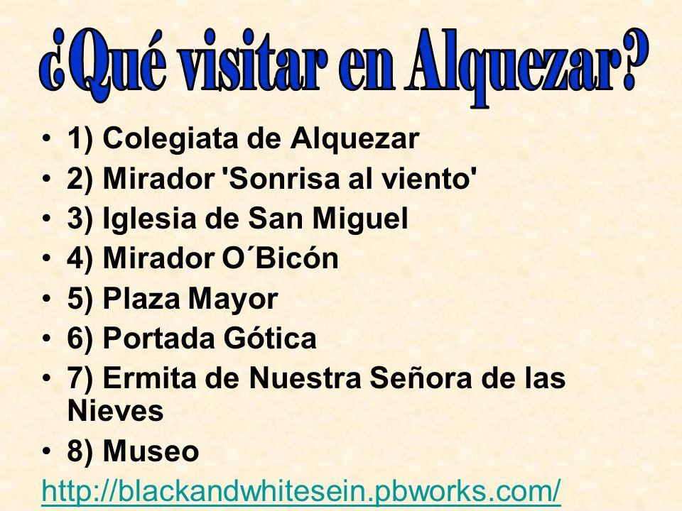 1) Colegiata de Alquezar 2) Mirador 'Sonrisa al viento' 3) Iglesia de San Miguel 4) Mirador O´Bicón 5) Plaza Mayor 6) Portada Gótica 7) Ermita de Nues