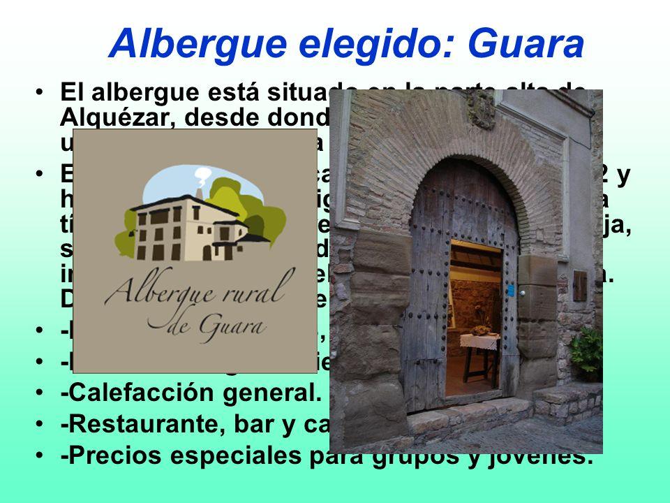 Albergue elegido: Guara El albergue está situado en la parte alta de Alquézar, desde donde se puede observar una vista privilegiada frente a la colegi
