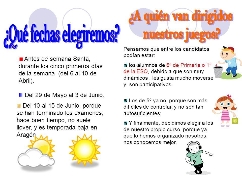 Antes de semana Santa, durante los cinco primeros días de la semana (del 6 al 10 de Abril). Del 29 de Mayo al 3 de Junio. Del 10 al 15 de Junio, porqu