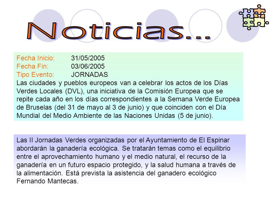 Fecha Inicio: 31/05/2005 Fecha Fin: 03/06/2005 Tipo Evento: JORNADAS Las ciudades y pueblos europeos van a celebrar los actos de los Días Verdes Local