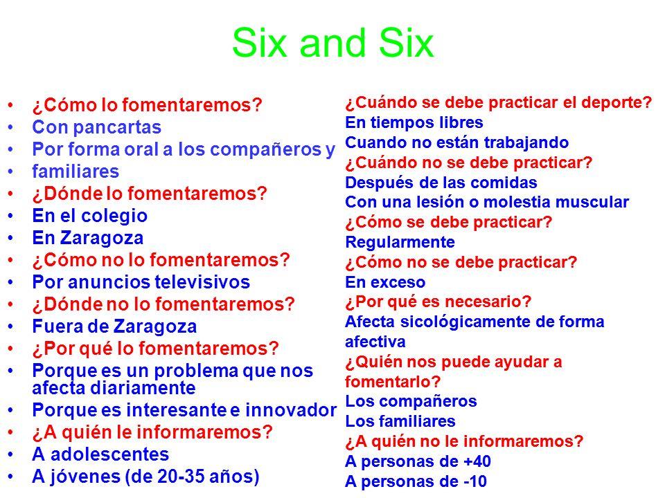 Six and Six ¿Cómo lo fomentaremos.