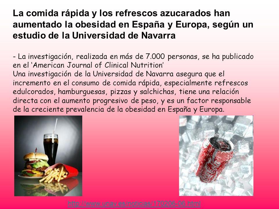 La comida rápida y los refrescos azucarados han aumentado la obesidad en España y Europa, según un estudio de la Universidad de Navarra - La investiga