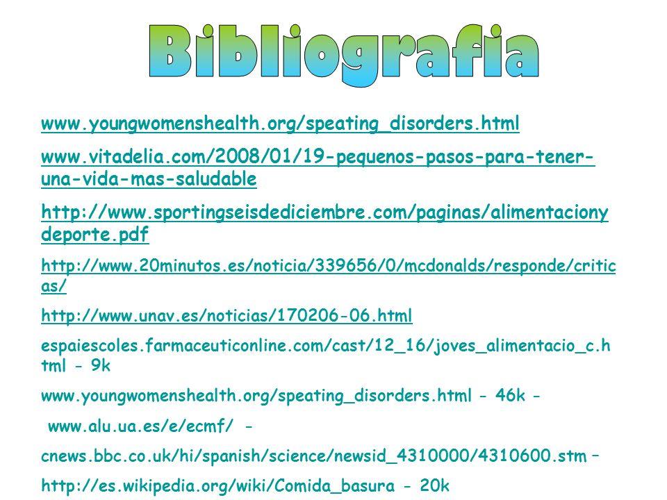 www.youngwomenshealth.org/speating_disorders.html www.vitadelia.com/2008/01/19-pequenos-pasos-para-tener- una-vida-mas-saludable http://www.sportingse