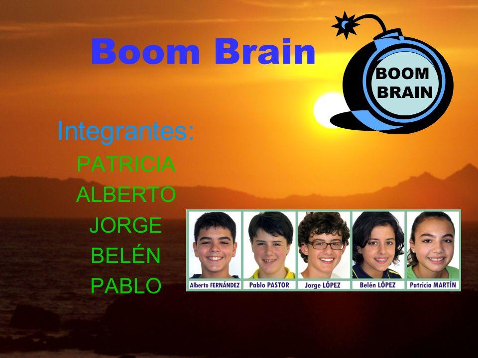 Boom Brain Integrantes: PATRICIA ALBERTO JORGE BELÉN PABLO BOOM BRAIN