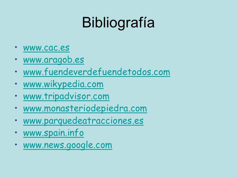 Bibliografía www.cac.es www.aragob.es www.fuendeverdefuendetodos.com www.wikypedia.com www.tripadvisor.com www.monasteriodepiedra.com www.parquedeatra