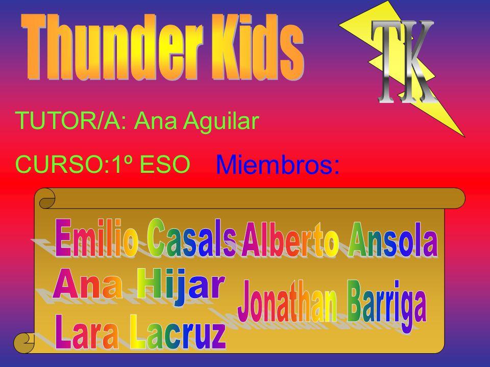 TUTOR/A: Ana Aguilar CURSO:1º ESO Miembros:
