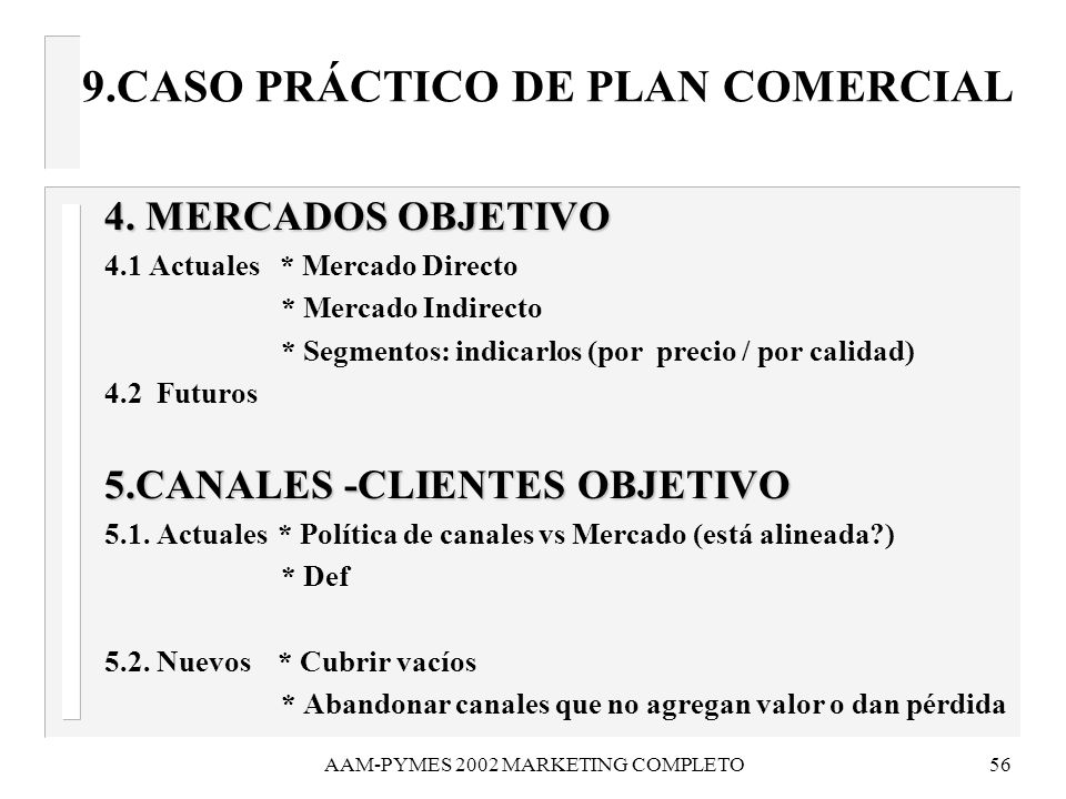AAM-PYMES 2002 MARKETING COMPLETO57 9.CASO PRÁCTICO DE PLAN COMERCIAL 6.