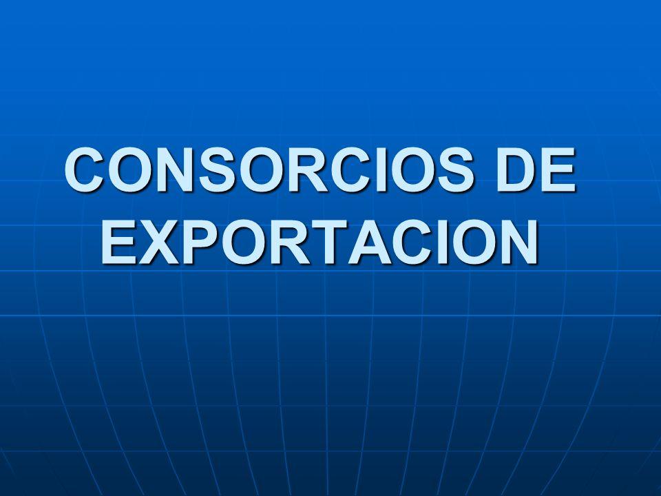 DEFINICION El Consorcio de Exportación es un agrupamiento de empresas para unir sinergias y aumentar la competitividad, reduciendo los riesgos y costos de la internacionalización.