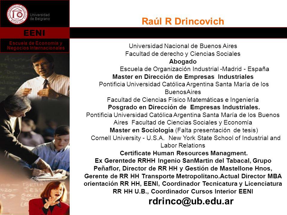 Universidad de Belgrano EENI Escuela de Economía y Negocios Internacionales Raúl R Drincovich Universidad Nacional de Buenos Aires Facultad de derecho