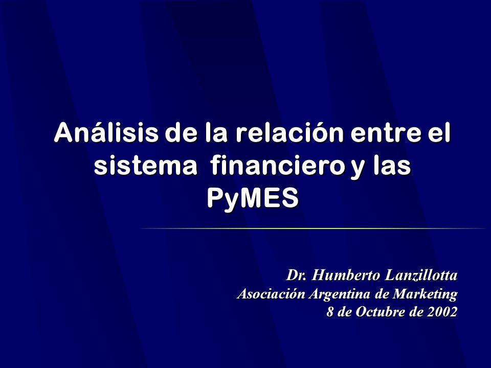 Análisis de la relación entre el sistema financiero y las PyMES Dr.