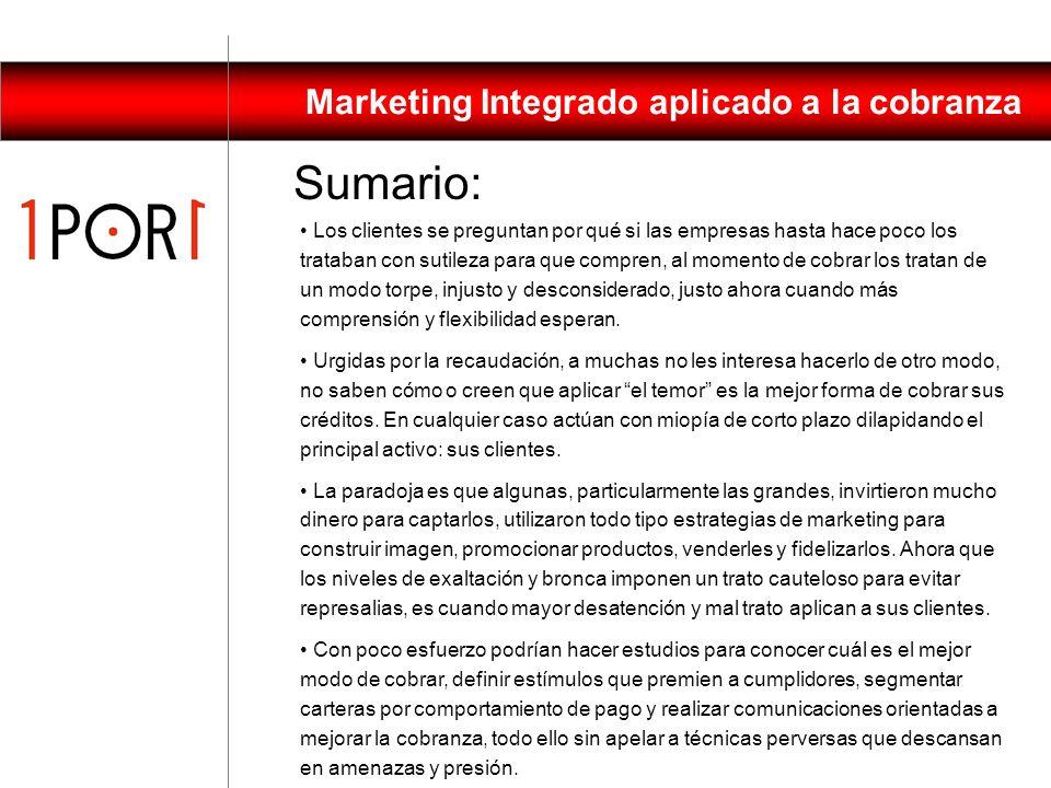 Marketing Integrado aplicado a la cobranza Marketing Integrado Aplicado a Cobranzas 1POR1 SA – Marketing Integrado 27 de abril 424 Piso 5 Of. A (5000)