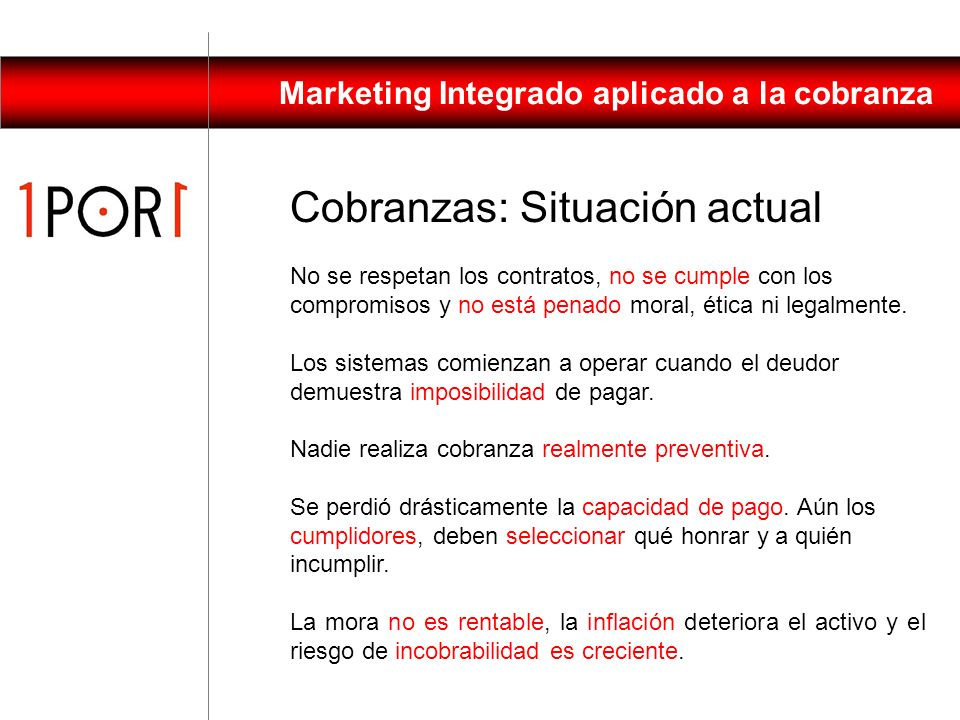 Marketing Integrado aplicado a la cobranza Antes se premiaba la compra para lograr un comportamiento de mayor consumo o uso.