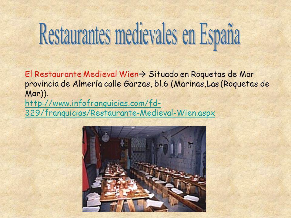 El Restaurante Medieval Wien Situado en Roquetas de Mar provincia de Almería calle Garzas, bl.6 (Marinas,Las (Roquetas de Mar)). http://www.infofranqu