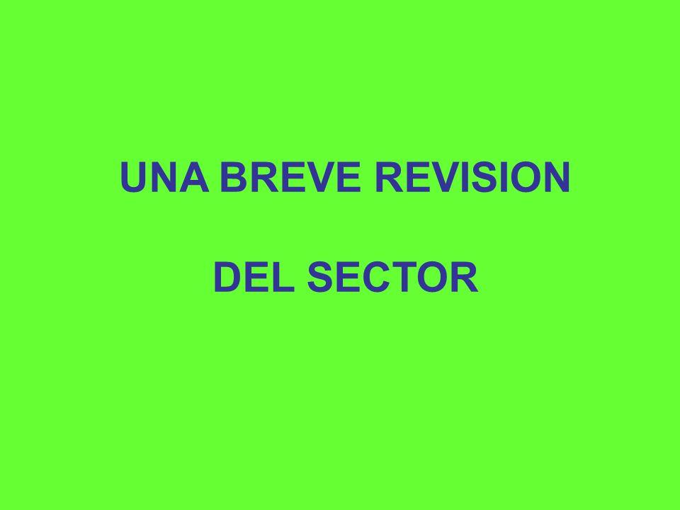 UNA BREVE REVISION DEL SECTOR