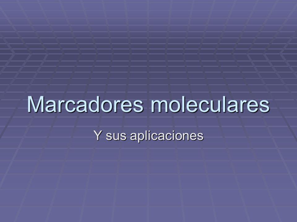 Marcadores moleculares Y sus aplicaciones
