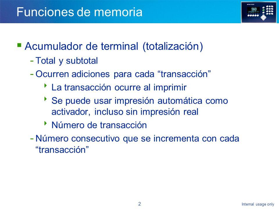 Internal usage only 1 Funciones de memoria Ejercicio con memoria Tablas y ejercicios con tablas SmartTrac Ejercicio con SmartTrac