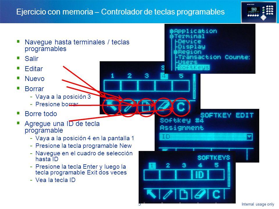 Internal usage only 15 Cuestionario Relacione las teclas programables con la descripción y describa su función: - Nuevo - Borrar - Editar ¿Para qué sirven las demás teclas programables.