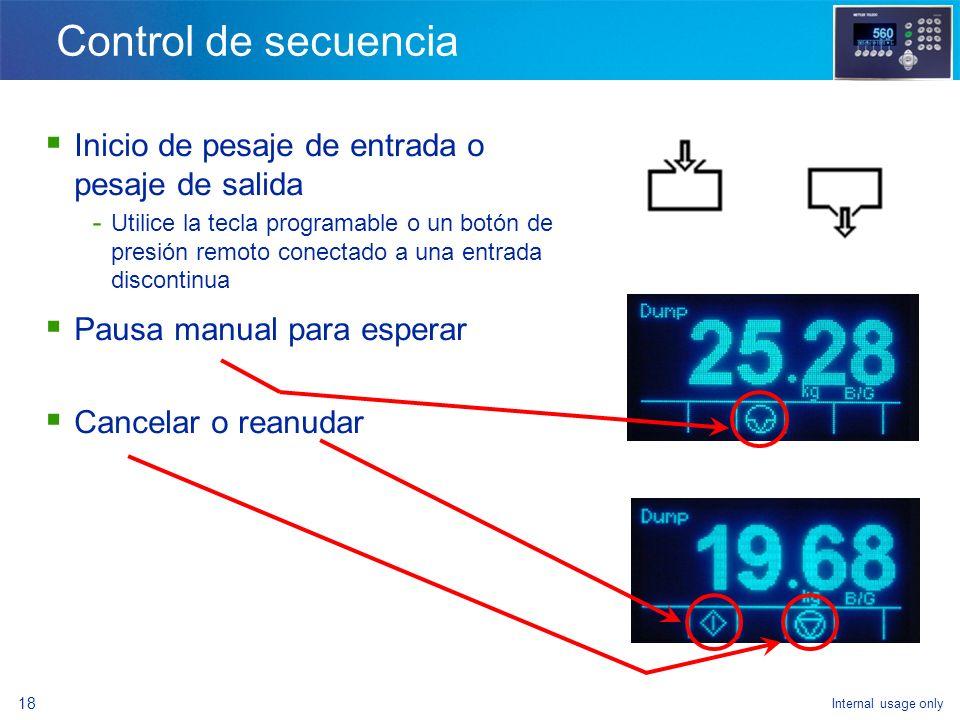 Internal usage only 16 Comparación de los ciclos de llenado Nombre del ciclo Peso de entrada / Peso de salida Contenedor para material GeneralControlF