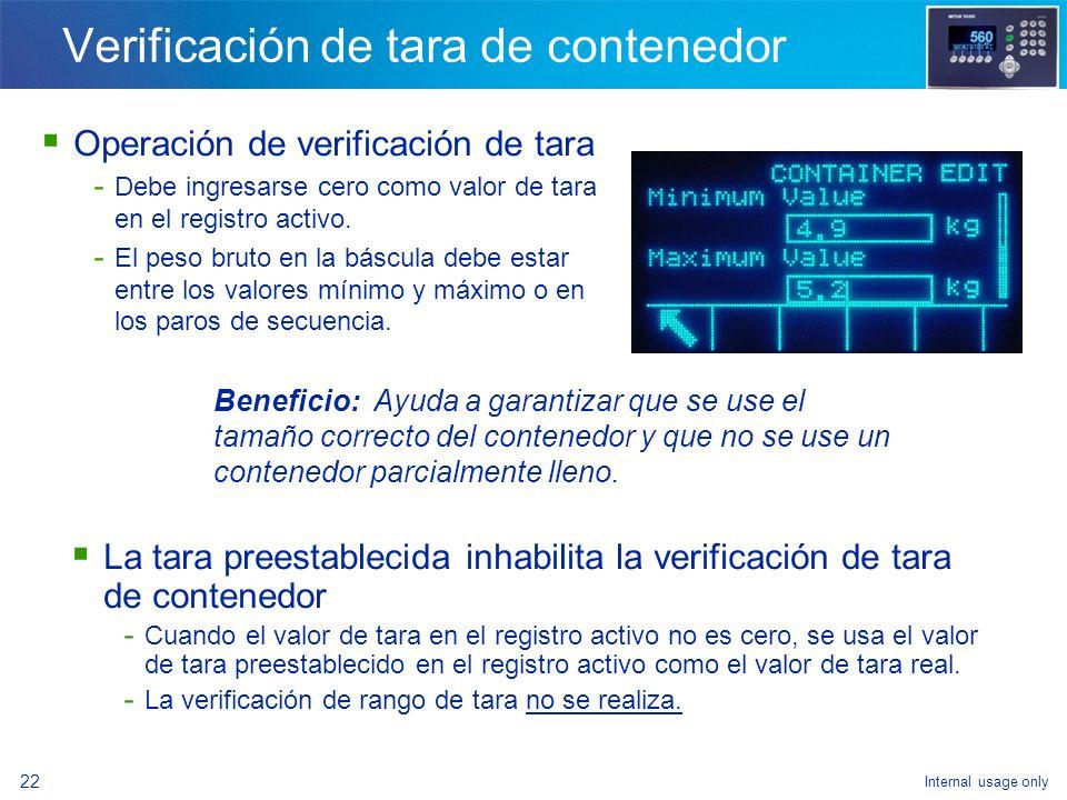 Internal usage only 20 Verificación de tolerancia Verificación de tolerancia objetivo - Se configura como parte de la secuencia - Rechazo automático o