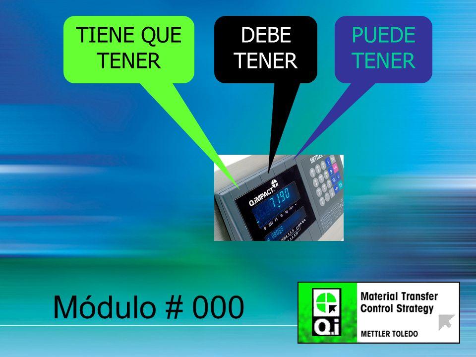 13 Módulo # 000 TIENE QUE TENER DEBE TENER PUEDE TENER