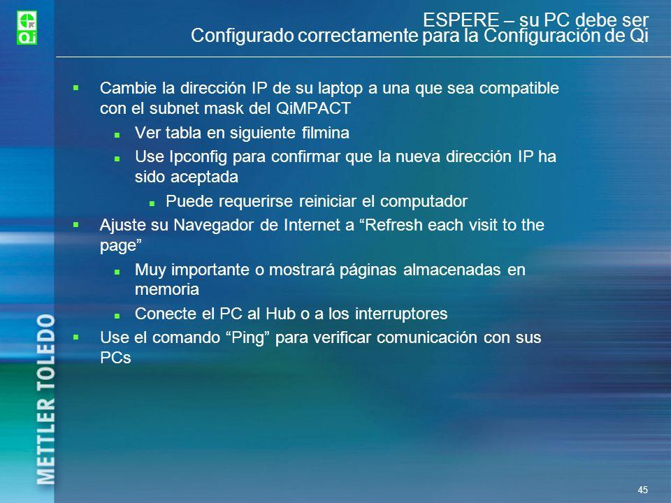 45 ESPERE – su PC debe ser Configurado correctamente para la Configuración de Qi Cambie la dirección IP de su laptop a una que sea compatible con el s