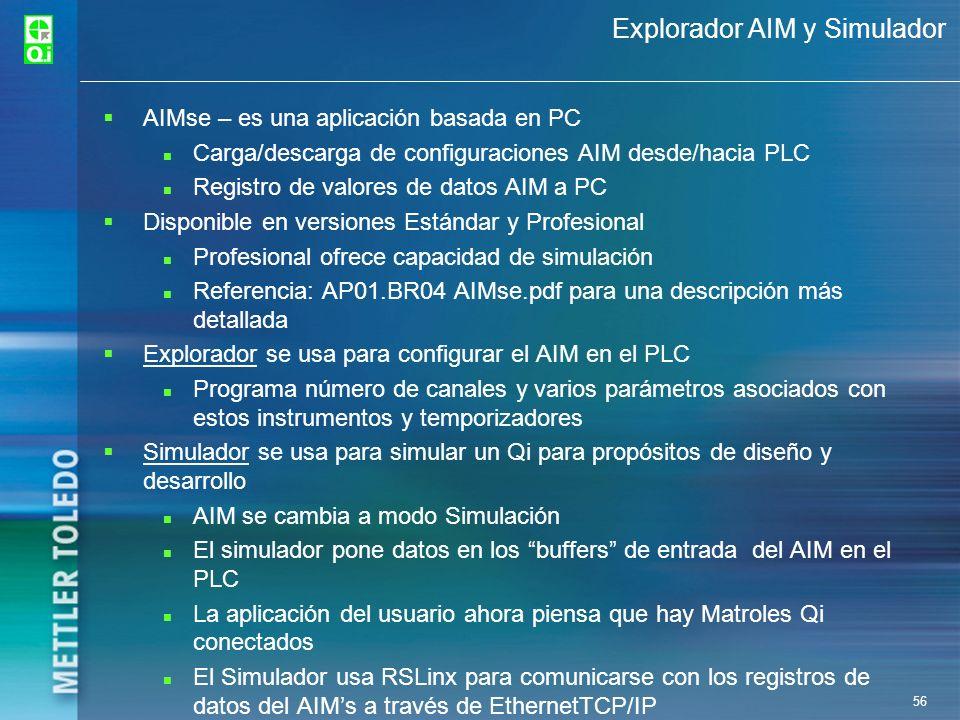 56 Explorador AIM y Simulador AIMse – es una aplicación basada en PC Carga/descarga de configuraciones AIM desde/hacia PLC Registro de valores de dato
