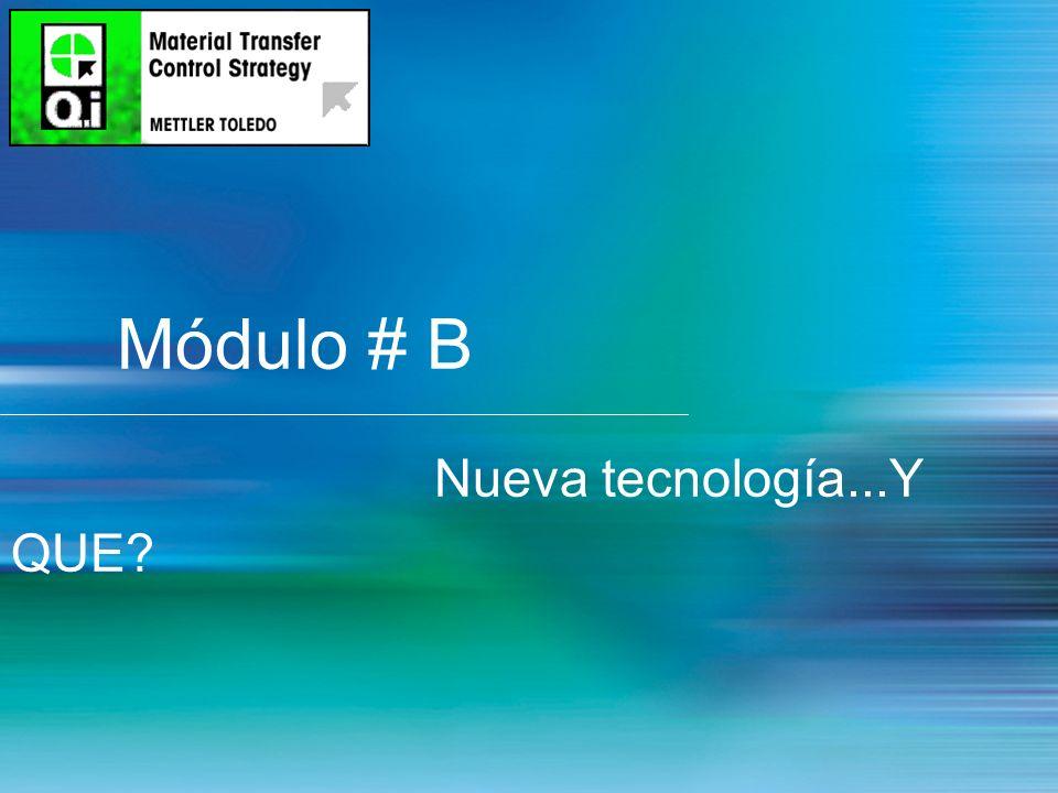 6 Módulo # B Nueva tecnología...Y QUE?