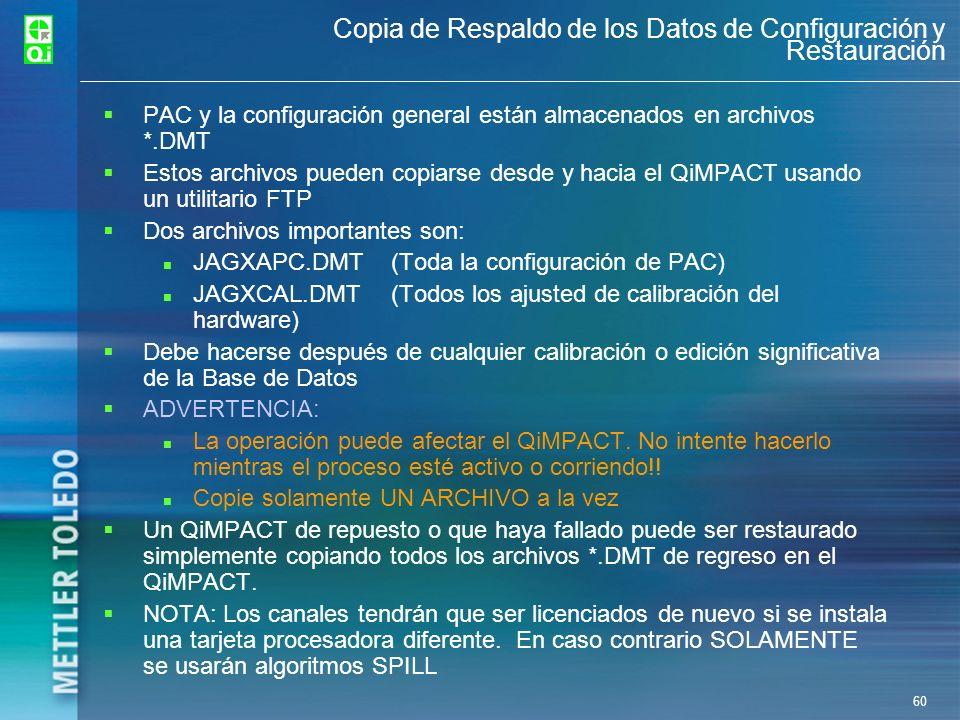 60 Copia de Respaldo de los Datos de Configuración y Restauración PAC y la configuración general están almacenados en archivos *.DMT Estos archivos pu