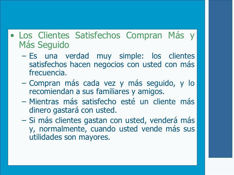 Para medir la satisfacción del cliente Las medidas le dicen lo que debe hacer para mejorar la calidad y satisfacción de sus clientes y cómo debe hacerlo.