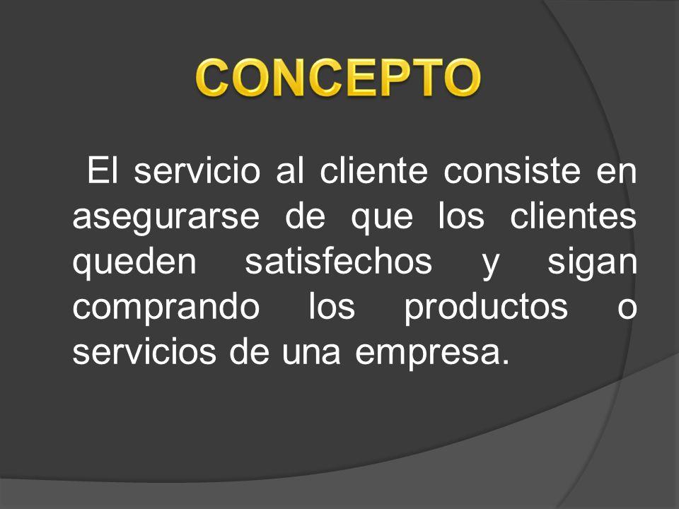 El servicio al cliente consiste en asegurarse de que los clientes queden satisfechos y sigan comprando los productos o servicios de una empresa.