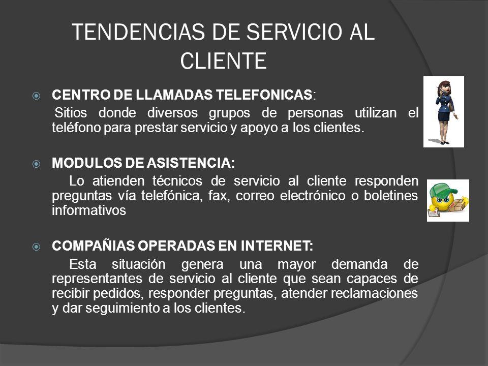 TENDENCIAS DE SERVICIO AL CLIENTE CENTRO DE LLAMADAS TELEFONICAS: Sitios donde diversos grupos de personas utilizan el teléfono para prestar servicio