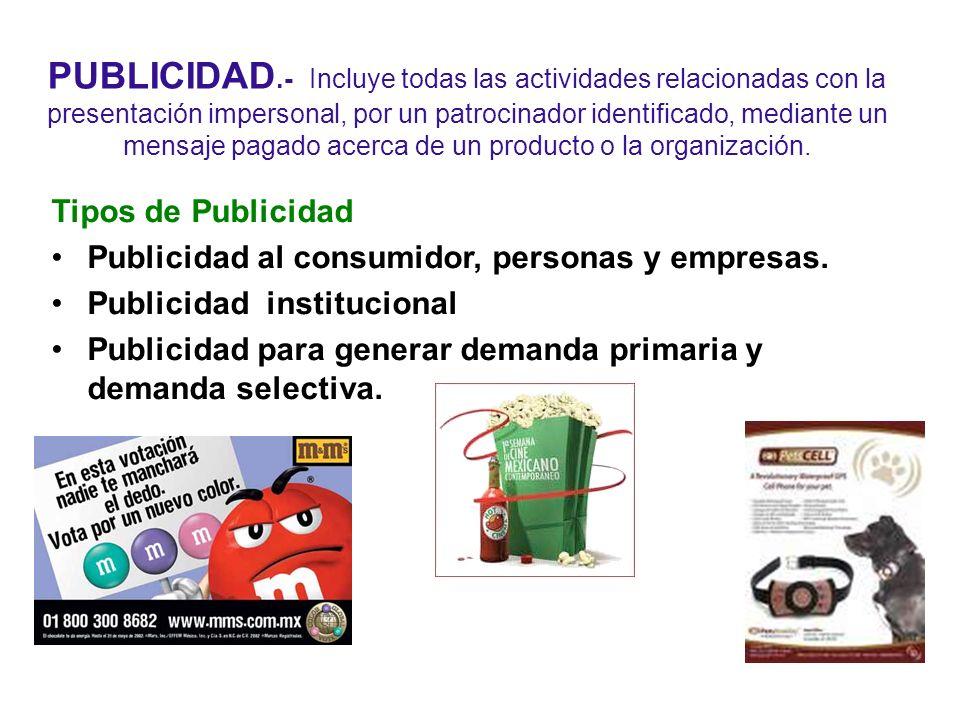 PUBLICIDAD.- Incluye todas las actividades relacionadas con la presentación impersonal, por un patrocinador identificado, mediante un mensaje pagado a